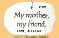 My mother, my friend. Ornament