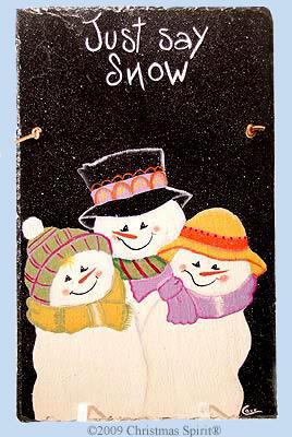 Just Say Snow Slate